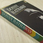"Donny Hathaway未発表音源の決定盤!""Never My Love – The Anthology"""